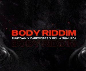 Runtown Ft. Bella Shmurda & Darkovibes – Body Riddim