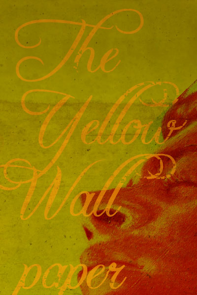 Short Story The Yellow Wallpaper Full Text The Yellow