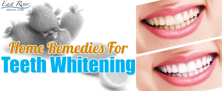 Home Remedies For Teeth Whitening - East River Dental Care - Newmarket - Ontario - Canada