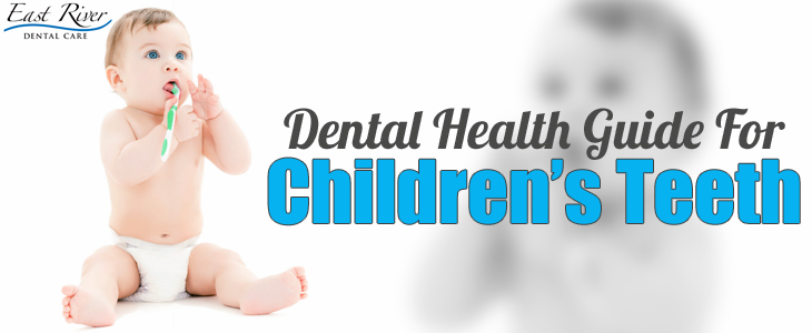 Dental Health Guide For Children's Teeth - East River Dental Care - Newmarket - Ontario - Canada