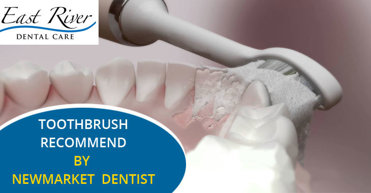 Toothbrush Recommend by Newmarket Dentist