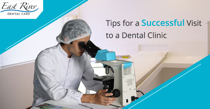 Tips for a Successful Visit to a Dental Clinic
