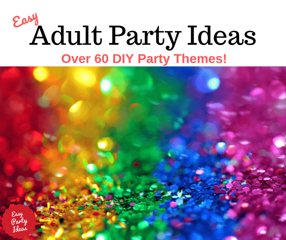 Your guests will become … Adult Party Ideas
