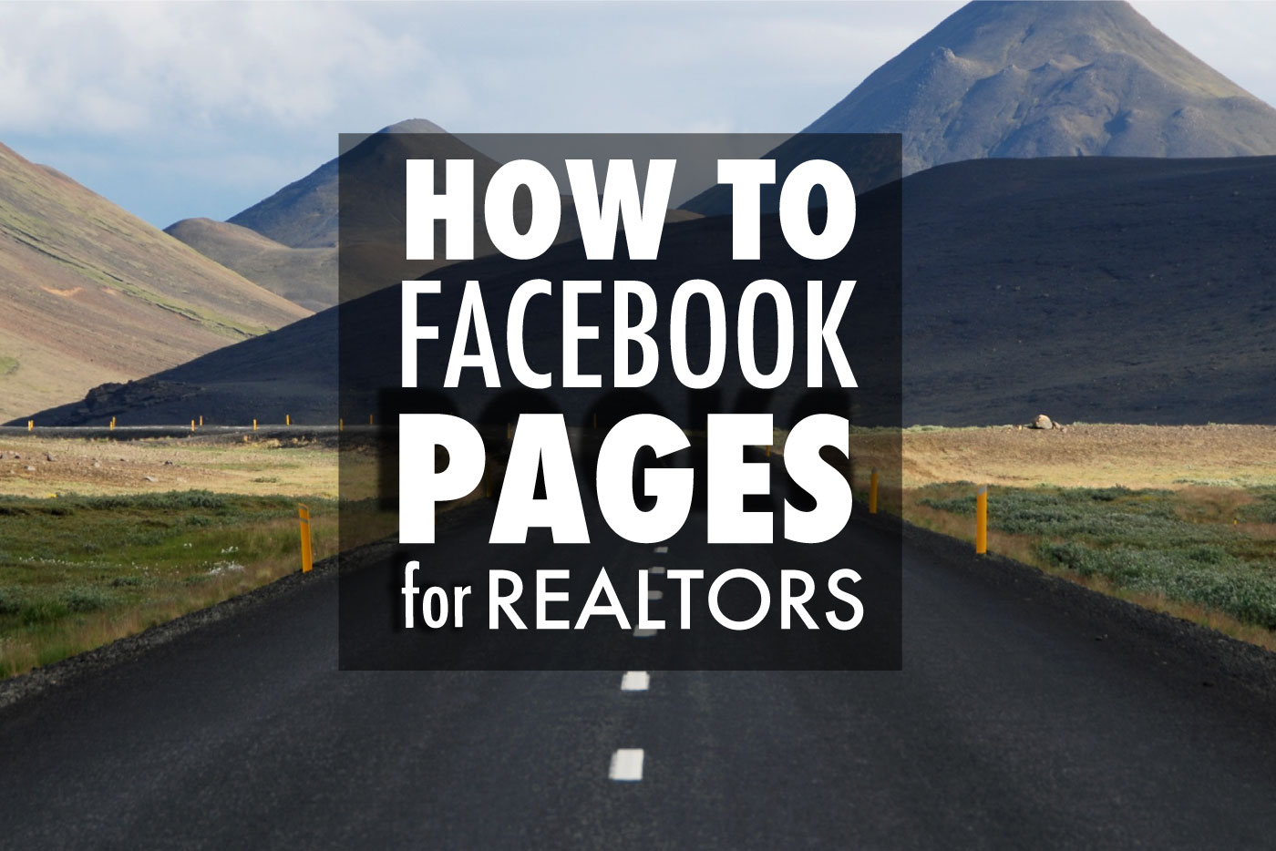 How  Why To Create a Real Estate Facebook Page