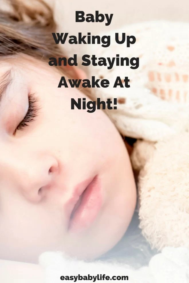 Baby is Waking Up and Staying Awake at Night? Here's What ...