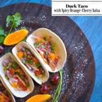 Duck Taco with Spicy Orange-Cherry Salsa