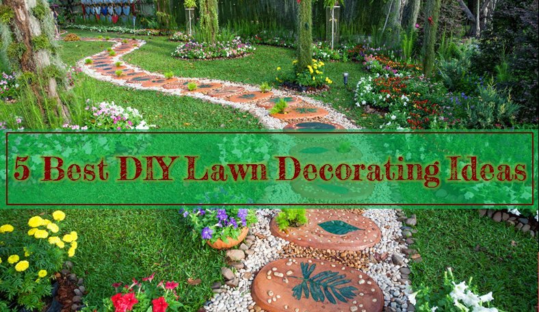 5 Best Do It Yourself Lawn Decorating Low Budget Ideas