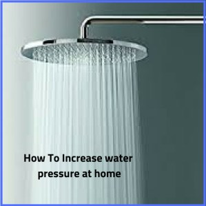 How To Increase water pressure without using a pump (1)