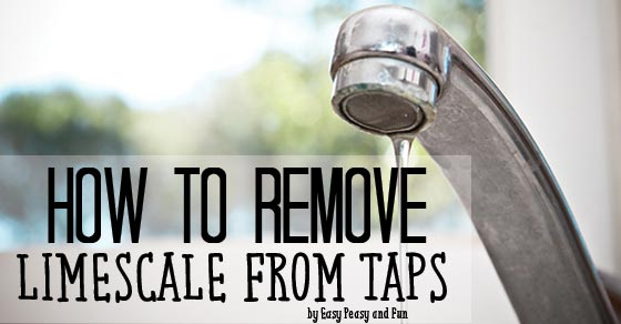 How To Remove Limescale From Taps  Easy Peasy and Fun