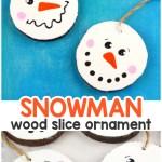 Wood Slice Snowman Ornament Easy Peasy And Fun