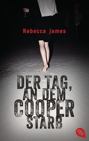 Jugendbuch Krimi Buch Der Tag an dem Cooper Starb von Rebecca James