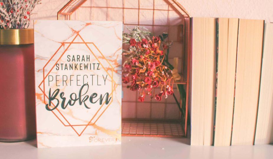 Perfectly broken von Sarah Stankewitz