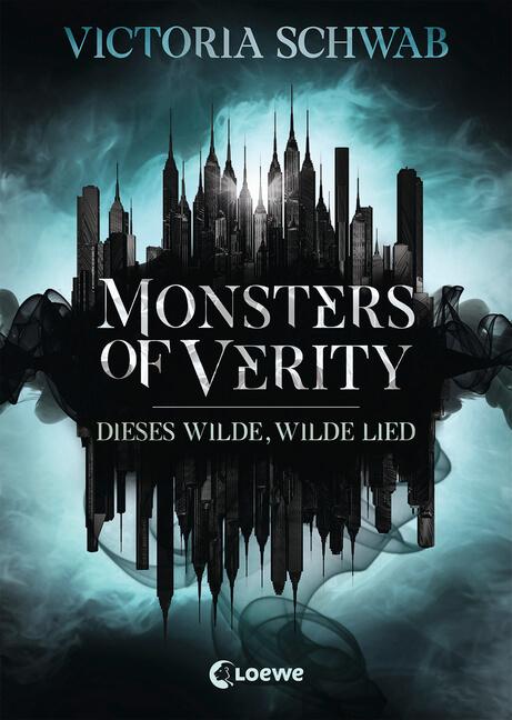 Fantasy Buch Monsters of Verity: Dieses Wilde, Wilde Lied von Victoria Schwab