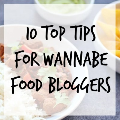 10 top tips for wannabe food bloggers