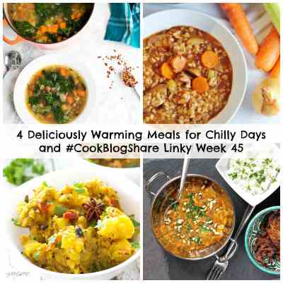 4 Deliciously Warming Meals for Chilly Days and #CookBlogShare Linky Week 45