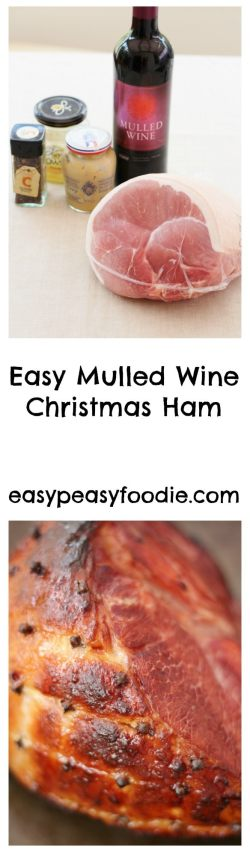 Easy Mulled Wine Christmas Ham – only 5 ingredients and only 10 minutes hands on time!! #ham #christmas #christmasham #mulledwine #easyentertaining #easypeasyfoodie
