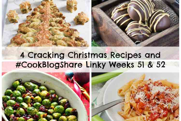4 Cracking Christmas Recipes and #CookBlogShare Linky Weeks 51 & 52