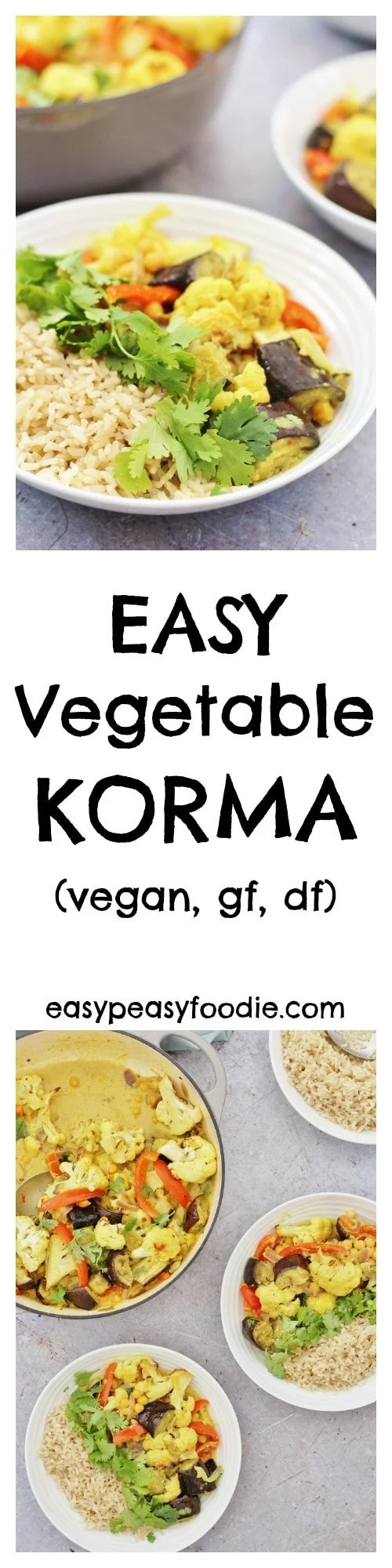 Simple, healthy and utterly delicious this Easy Vegetable Korma can be on your table in just 30 minutes, making it a perfect midweek meal! #korma #vegetablekorma #vegan #vegetarian #vegankorma #healthykorma #onepot #under30minutes #dairyfree #glutenfree