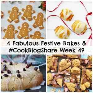 4 Fabulous Festive Bakes and #CookBlogShare Week 49