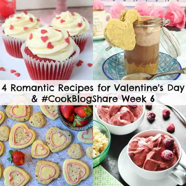4 Romantic Recipes for Valentine's Day and #CookBlogShare Week 6