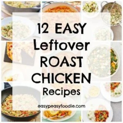 Easy Leftover Roast Chicken Recipes