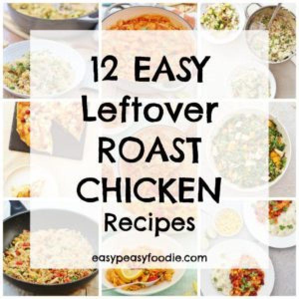 Easy Leftover Roast Chicken Recipes