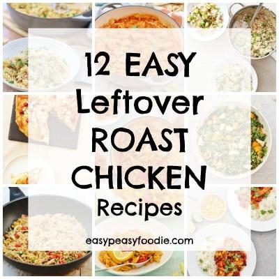 12 Easy Leftover Roast Chicken Recipes