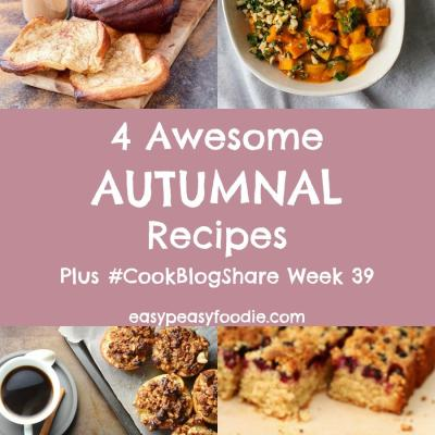 4 Awesome Autumnal Recipes and #CookBlogShare Week 39