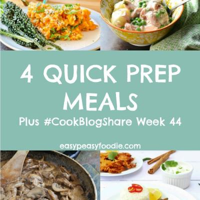 4 Quick Prep Meals and #CookBlogShare Week 44