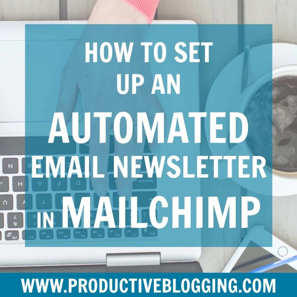 How to set up an automated email newsletter in Mailchimp