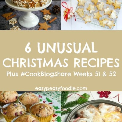 6 Unusual Christmas Recipes and #CookBlogShare Weeks 51 & 52
