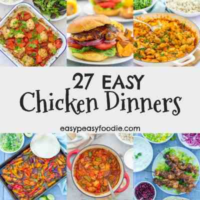 27 Easy Chicken Dinners