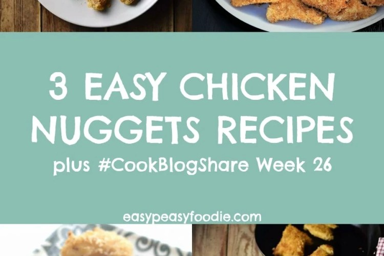 3 Easy Chicken Nuggets Recipes and CookBlogShare Week 26