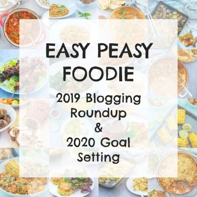 Easy Peasy Foodie 2019 Blogging Roundup & 2020 Goal Setting