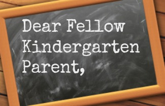 Dear Fellow Kindergarten Parent
