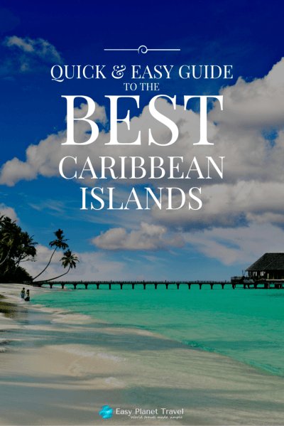 Quick and Easy Guide to the Best Caribbean Islands - Easy ...