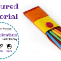 Sew-spiration featured tutorial felt pencil case