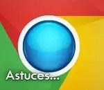 Les meilleurs astuces et raccourcis pour Google Chrome !