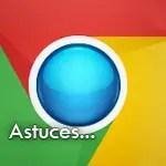 Astuces Google Chrome