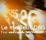 Comment accélérer votre connexion avec DNS Benchmark !