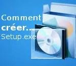 Comment créer une installation avec Winrar, IEXPRESS et Install Creator !