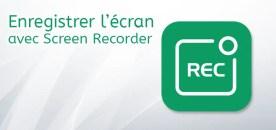 Enregistrer l'écran du PC sur Windows 10 avec Screen Recorder