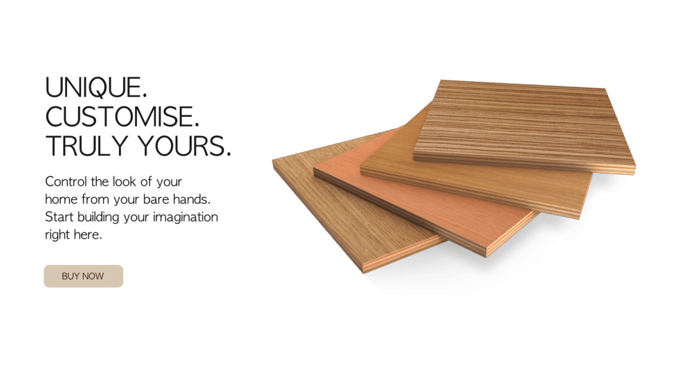 Unique. Customise. Truly Yours. Control the look of your home from your bare hands. Start building your imagination right here.