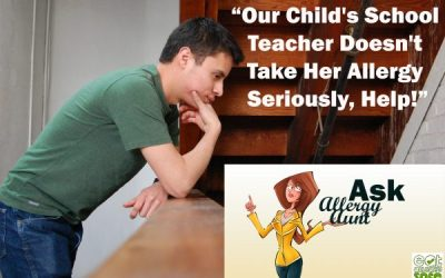 Ask Allergy Aunt: Our Child's School Teacher Doesn't Take Her Allergy Seriously, Help!