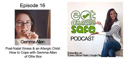 Episode 16: Post-Natal Illness and an Allergic Child – How to Cope from Gemma Allen of Ollie Box