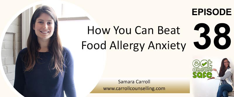 EAS 038: Samara Carroll Shares How You Can Beat Food Allergy Anxiety