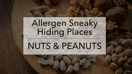 Allergen Sneaky Hiding Place List: Nuts & Peanuts