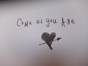 Come as you are