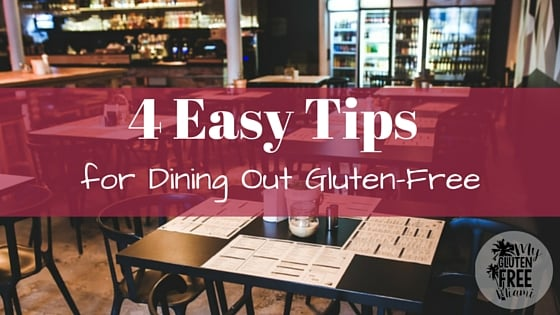 4 Easy Tips for Dining Out Gluten-Free