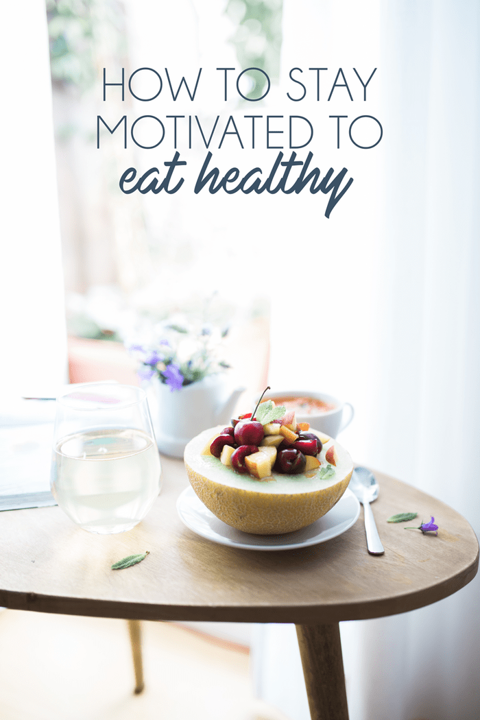 from a health coach for how to get and stay motivated eat healthy